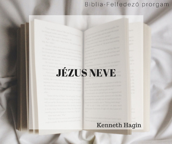 Kenneth Hagin - Jézus Neve